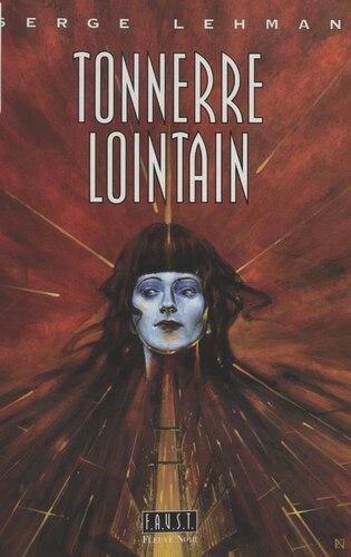 "Afficher ""F.A.U.S.T. (3) : Tonnerre lointain"""