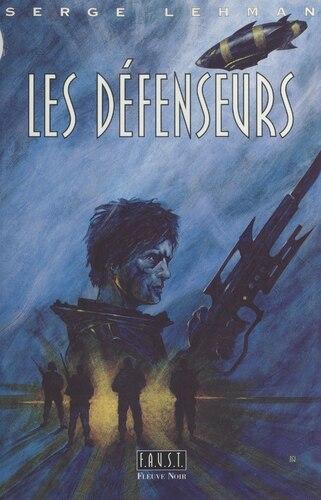 """Afficher """"F.A.U.S.T. (2) : Les défenseurs"""""""